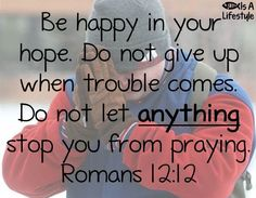 Romans 12:12 facebook.com/donttakethemark