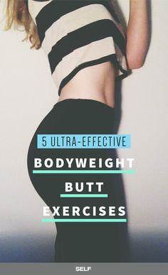 5 Ridiculously Effective Bodyweight Exercises That Work Your Butt