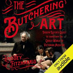 Read Book: The Butchering Art, Joseph Lister's Quest to Transform the Grisly World of Victorian Medicine - Reading Free eBook / PDF / Book Vigan, Free Pdf Books, Free Ebooks, Reading Online, Books Online, Delphine, Got Books, Book Photography, Free Reading