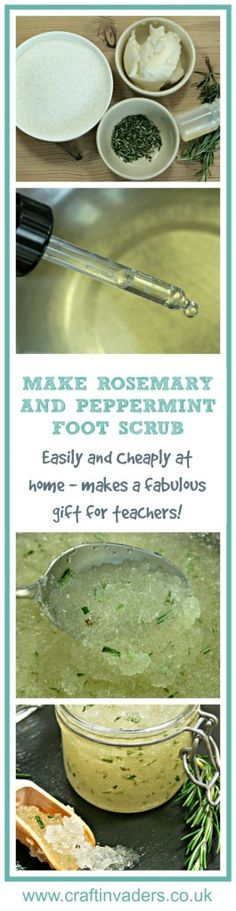 Rosemary and Peppermint Foot Scrub - Easy to make from store cupboard ingredients, and brilliant for reducing hard skin on your feet as well as invigorating and moisturising them - the perfect teacher appreciation gift!