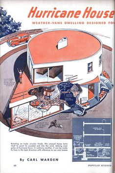 "an ingenious and very cool ""hurricane house"" from 1939.... being from Florida, I'm surprised the beachfront and near-coast homes aren't designed more aerodynamically to defray winds from the South / Southeast (Atlantic side) and vice versa for the Gulf side."