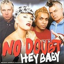 """Hey Baby"" is a song written by Gwen Stefani, Tony Kanal, Tom Dumont, and Bounty Killer for American rock band No Doubt's fifth studio album Rock Steady (2001)."