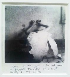 """""""Then at one point I did not need to translate the notes; they went directly to my hands."""" (1976) Francesca Woodman"""
