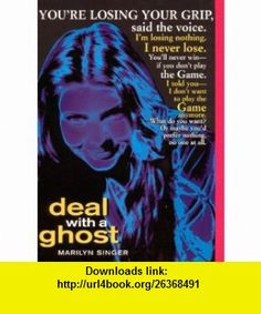 Deal with a Ghost (9780380731831) Marilyn Singer , ISBN-10: 0380731835  , ISBN-13: 978-0380731831 ,  , tutorials , pdf , ebook , torrent , downloads , rapidshare , filesonic , hotfile , megaupload , fileserve