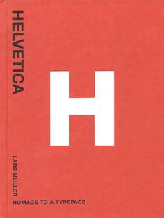 Helvetica - Homage To A Typeface: Book by Lars Müller