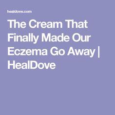 The Cream That Finally Made Our Eczema Go Away | HealDove