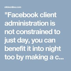 """""""Facebook client administration is not constrained to just day, you can benefit it into night too by making a call at 1-888-514-9993 and get the each conceivable administration like this:-  • Round the clock administrations.  • Can be gotten to at whatever time.  • Make your way smoother like better by the assistance of our specialists.   For more data: http://www.monktech.net/facebook-custom er-mind benefit hacked-account.html """""""