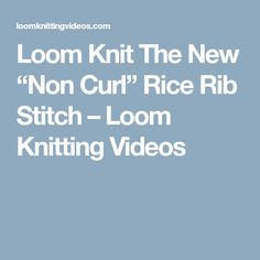 "Loom Knit The New ""N"