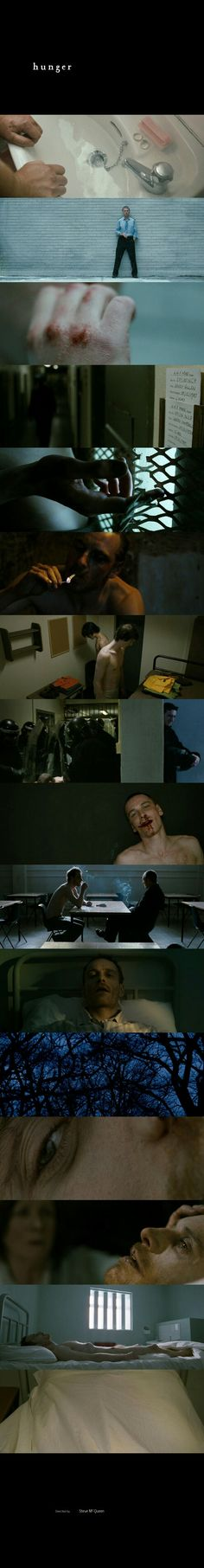 Hunger (2008) Directed by Steve McQueen. Starring Michael Fassbender in leading role.