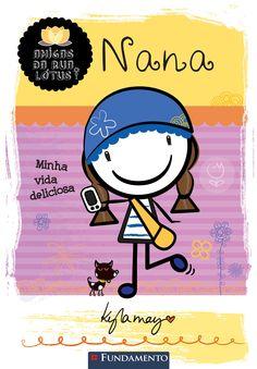 Nana - Minha vida deliciosa. Coleção Amigas da Rua Lótus. http://editorafundamento.com.br/index.php/amigas-da-rua-lotus-nana-minha-vida-deliciosa.html