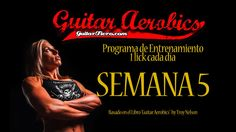 Guitar Aerobics Semana 5 by GuitarFiero