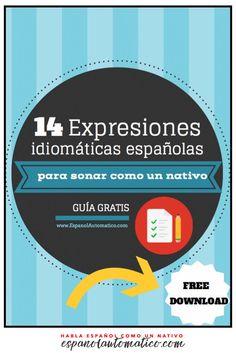 14 expresiones españolas para sonar como un nativo -http://espanolautomatico.com/podcast/004 ✿ Spanish Learning/ Teaching Spanish / Spanish Language / Spanish vocabulary / Spoken Spanish / More fun Spanish Resources at http://espanolautomatico.com ✿ Share it with people who are serious about learning Spanish!