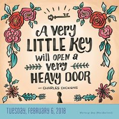 A very little key will open a very heavy door. - Charles Dickens  Art by Janine Awan janine-awan.com @janineawan  Today Is Going To Be A Great Day 2018 #TodayIsGoingToBeAGreatDay #GreatDay #Inspiration #InspirationalQuote #Motivation #BestoftheDay #dailyinspiration