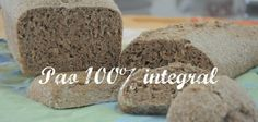 Aprenda a fazer um delicioso pão orgânico!!