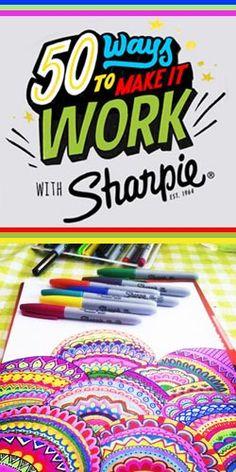 50 Ways To Make It Work With #Sharpie