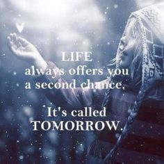 I think God offers the second chances, but that's just me:-) Life Quotes Love, Great Quotes, Me Quotes, Inspirational Quotes, Quote Life, Motivational Quotations, Chance Quotes, Passion Quotes, Post Quotes