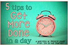 """Are you looking to increase your productivity and cut-back on wasted time? Check out this blog post with 5 tried-and-true Tips to Get More Done in a Day. Blog post by Jessica Lawler, """"Joy in the Journey"""""""