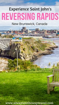 Your guide on visiting Reversing Falls in Saint John New Brunswick including how to exprience this nature site at its best things to do and where to stay. Saint John New Brunswick, New Brunswick Canada, St John's Canada, Saint John Canada, Best Places To Travel, Cool Places To Visit, Canada Cruise, East Coast Road Trip, Canadian Travel