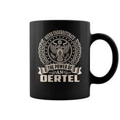 Never Underestimate The Power Of an OERTEL Name Mugs #gift #ideas #Popular #Everything #Videos #Shop #Animals #pets #Architecture #Art #Cars #motorcycles #Celebrities #DIY #crafts #Design #Education #Entertainment #Food #drink #Gardening #Geek #Hair #beauty #Health #fitness #History #Holidays #events #Home decor #Humor #Illustrations #posters #Kids #parenting #Men #Outdoors #Photography #Products #Quotes #Science #nature #Sports #Tattoos #Technology #Travel #Weddings #Women