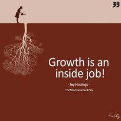 Growth Is An Inside Job! - https://themindsjournal.com/growth-is-an-inside-job/