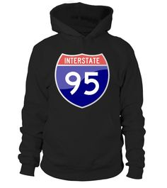 Interstate 95 Sign t shirt hoodie  #gift #idea #shirt #image #funny #woldpeace #art  #bestfriend #mother #father #new