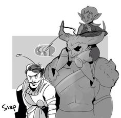 Dragon Age (these three are hilarious) Iron Bull though... XD