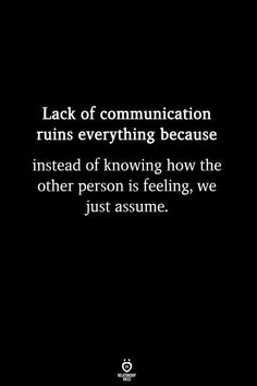 I consider a lack of communication one of the greatest problems in lofe especially in Romance. It's hard to put your deepest tenderest feelings into words but it hurts worse I think to realize you were both dancing but only you heard the music. The Words, Best Relationship Advice, Marriage Tips, Healthy Relationships, Priority Quotes Relationship, Quotes On Relationships Problems, Inspirational Quotes Relationships, Confused Relationship Quotes, Relationship Priorities