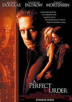 A Perfect Murder (1998) -Michael Douglas, Gwyneth Paltrow. Fabulous clothes, fabulous shots in NYC. Remake of Hitchcock movie.  I have probably watched this 20 times.