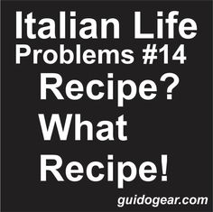 """And you can substitute """"Irish"""" for """"Italian"""". Good thing I spent time in the kitchen with both!"""