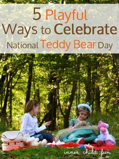 Do your teddy bears need some extra love & affection?? Here are 5 Playful Ways to Celebrate National Teddy Bear Day! #kids #parenting #ece