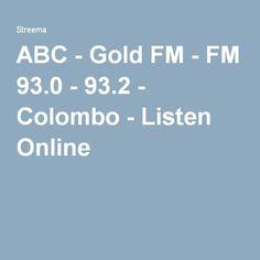 ABC - Gold FM - FM 93.0 - 93.2 - Colombo - Listen Online