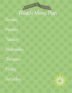 weekly menu plan...I want to put this in a pretty frame and use dry erase marker to write in the menu
