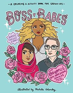 Boss Babes: A Coloring and Activity Book for Grown-Ups by...