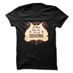Grandmother T-Shirt - If Mom Says No, Just Ask Grandma T-Shirts, Hoodies (22.5$ ==►► Shopping Here!)