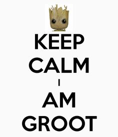 KEEP CALM I AM GROOT . Another original poster design created with the Keep Calm-o-matic. Buy this design or create your own original Keep Calm design now. Dc Comics, Funny Comics, Batwoman, Nightwing, Disney Star Wars, Gardians Of The Galaxy, I Am Groot, Keep Calm Quotes, The Villain