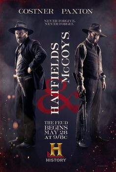 Hatfields and McCoys (2012) Close friends Devil Anse Hatfield and Randall McCoy return to their neighboring homes after the Civil War -- Hatfield in West Virginia, McCoy across the river in Kentucky -- to building tensions and resentments that soon explode into warfare. Kevin Costner, Bill Paxton, Matt Barr, Tom Berenger...2b