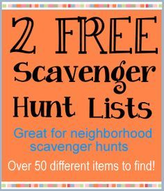 Free Scavenger Hunt Lists  - 2 Neighborhood scavenger hunt lists.  FREE to print out!   Each list has 25 fun items to find.   Great for birthday parties or family get togethers.  Kids, tweens and teens.