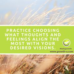 Practice choosing what thoughts and feelings align the most with your desired visions. #thoughts #feelings #visions #motivate