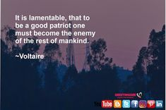 Quotes on Patriotism Say thanks to Author It is lamentable that to be a good patriot one must become the enemy of the rest of mankind. Voltaire Happy Eid, Happy Mothers, Happy Marriage Anniversary, Eid Eid, Patriotic Quotes, Very Happy Birthday, Family Day, Rest, Thankful