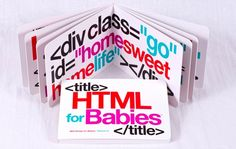 HTML for Babies. My girls will absolutely be getting this in their stockings this Christmas.