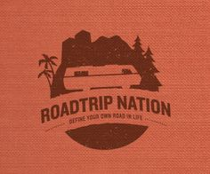 roadtrip nation. define your own road in life!