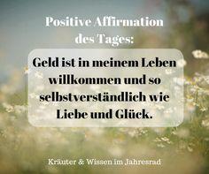 Positive Affirmationen und Motivationssprüche für jeden Tag findest du auf Kräuter & Wissen im Jahresrad. Ein Lächeln jeden Tag bringt Licht in die Welt! / Money Mindset Motivation Spruch und Quote Geld Mindset