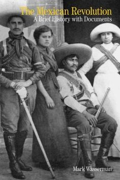 The Mexican Revolution: A Brief History With Documents