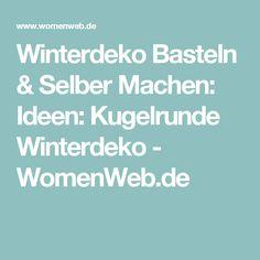Winterdeko Basteln & Selber Machen: Ideen: Kugelrunde Winterdeko - WomenWeb.de