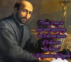 St Ignatius of Loyola on suffering www.religiousbookshelf.org