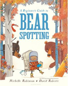 A Beginner's Guide to Bear Spotting  Published by Bloomsbury
