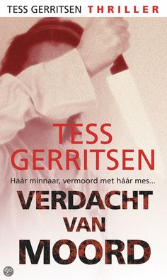 Verdacht van moord Books To Read, My Books, Tess Gerritsen, Thrillers, Things I Want, Reading, Movies, Movie Posters, Was