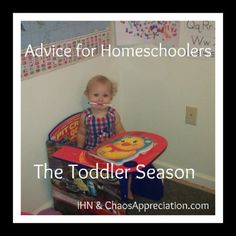 Advice for Homeschoolers in the Toddler Season - Chaos Appreciation