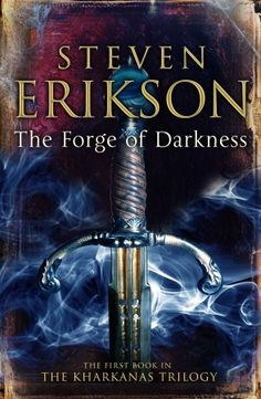 Cover Art and Synopsis for The Forge of Darkness by Steven Erikson - A Dribble of Ink Fantasy Series, Fantasy Books, Fantasy Characters, Cool Books, I Love Books, Steven Erikson, John Waters, Geek Out, Cover Art