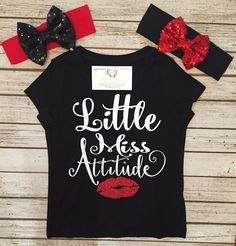 A personal favorite from my Etsy shop https://www.etsy.com/listing/467767454/little-miss-attitude-shirt-bodysuit
